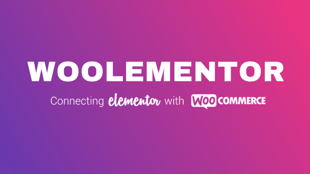 Woolementor Pro Connecting Elementor with WooCommerce