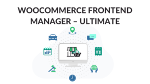 WOOCOMMERCE FRONTEND MANAGER – ULTIMATE